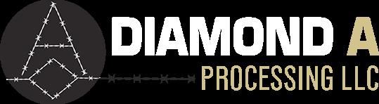 Diamond A Processing, LLC